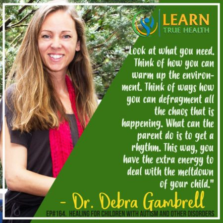 Dr Debra Gambrell  >> Healing For Children With Autism And Other Disorders